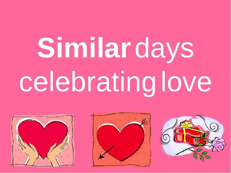 Similar days celebrating love