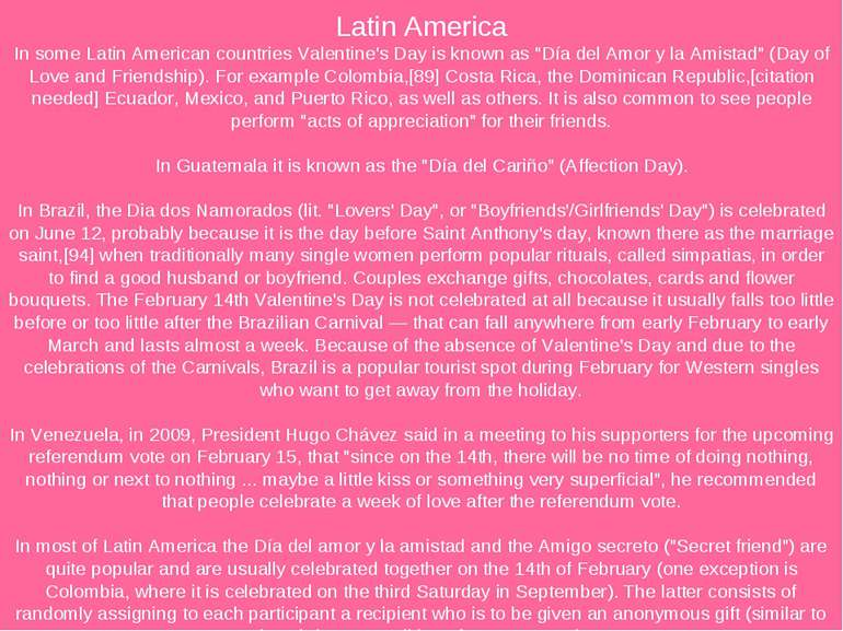 "Latin America In some Latin American countries Valentine's Day is known as ""D..."