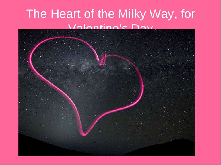 The Heart of the Milky Way, for Valentine's Day