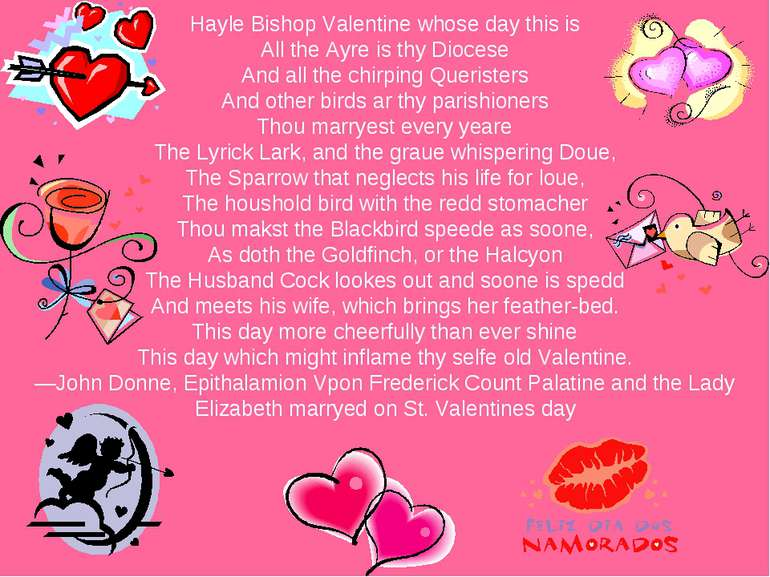 Hayle Bishop Valentine whose day this is All the Ayre is thy Diocese And all ...