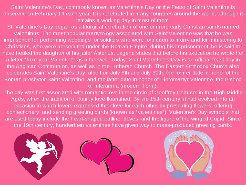 Saint Valentine's Day, commonly known as Valentine's Day or the Feast of Sain...