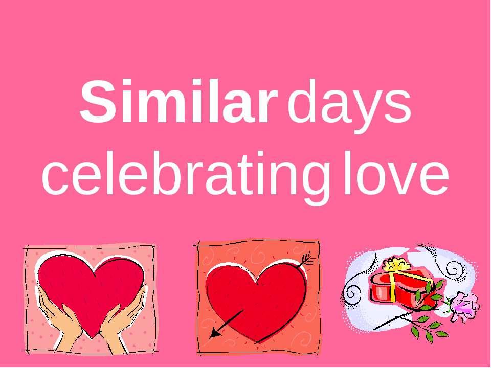 Similar days celebrating love