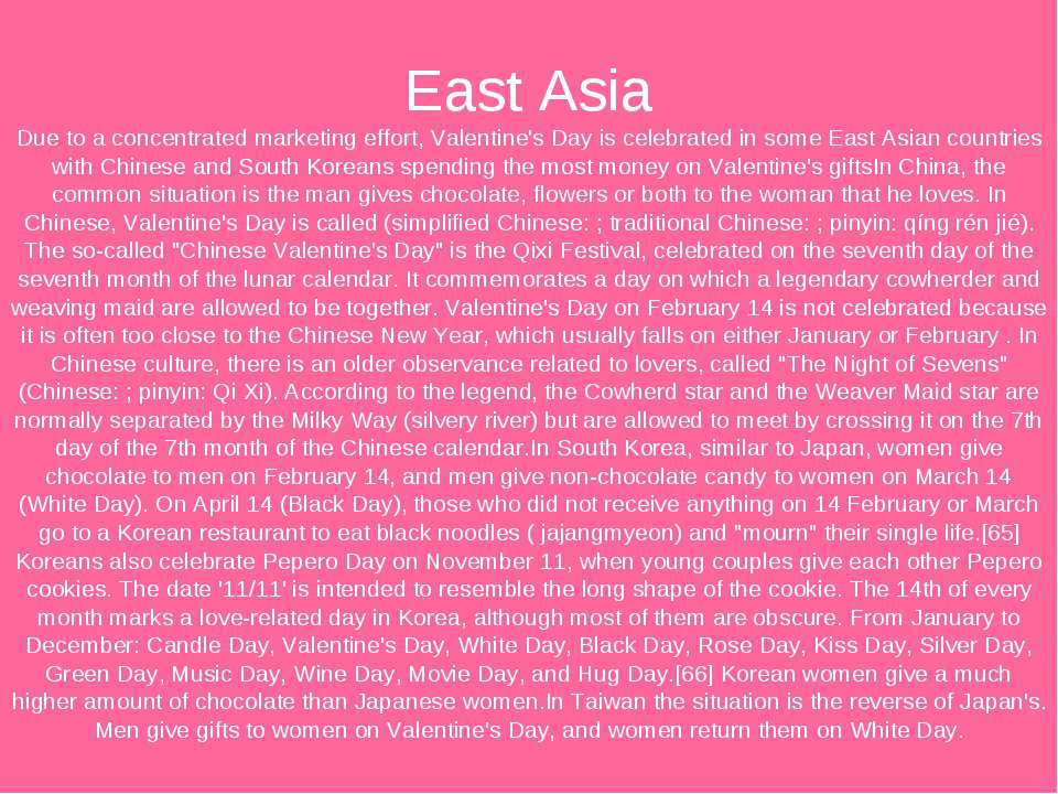 East Asia Due to a concentrated marketing effort, Valentine's Day is celebrat...
