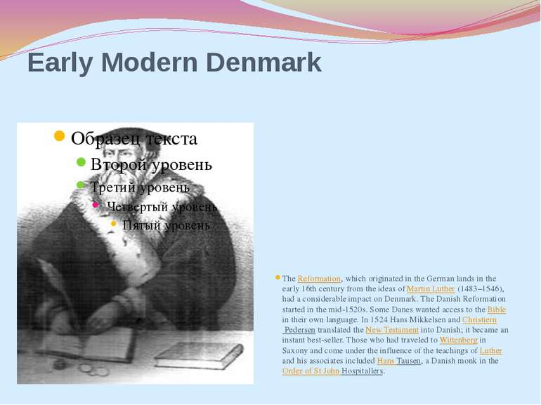 Early Modern Denmark The Reformation, which originated in the German lands in...