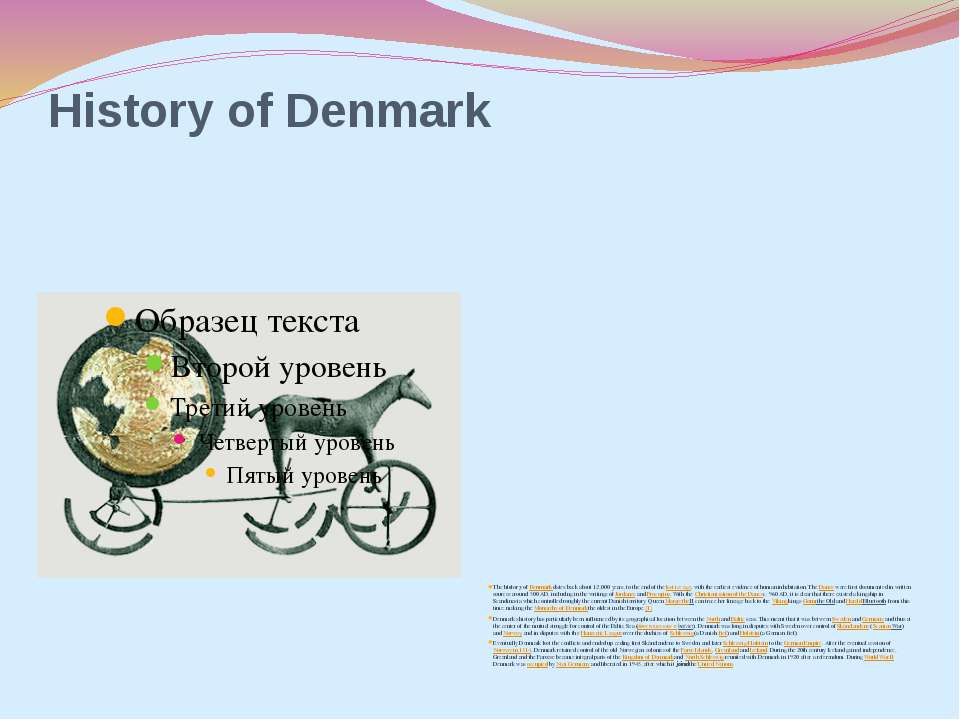 History of Denmark The history of Denmark dates back about 12,000 years, to t...