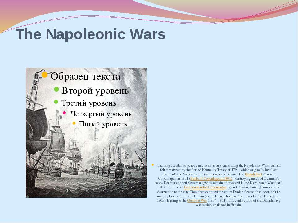 The Napoleonic Wars The long decades of peace came to an abrupt end during th...