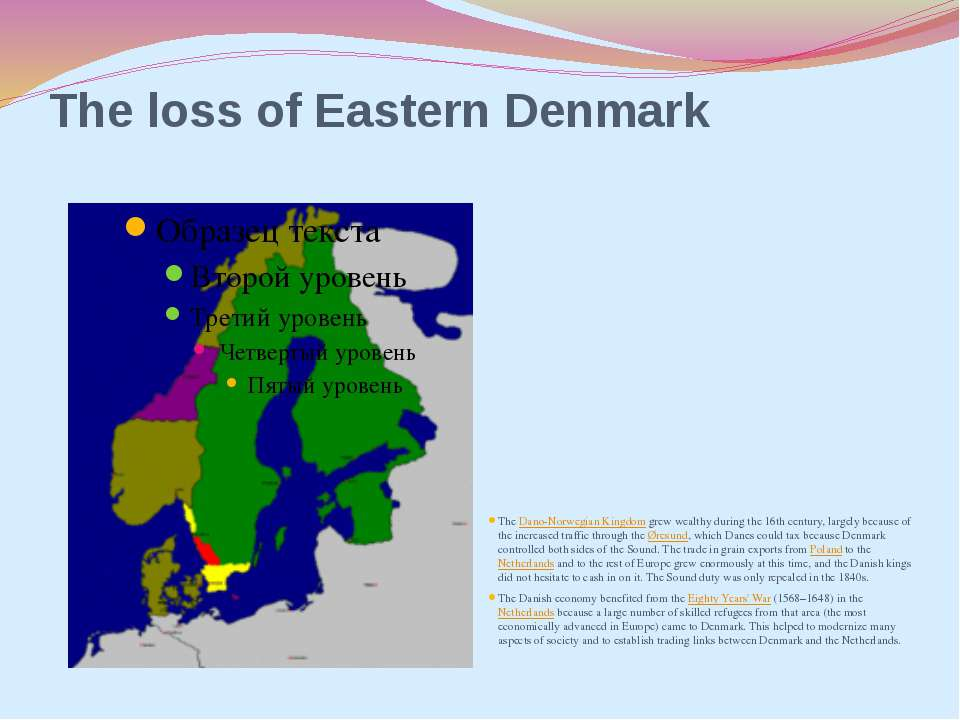 The loss of Eastern Denmark The Dano-Norwegian Kingdom grew wealthy during th...