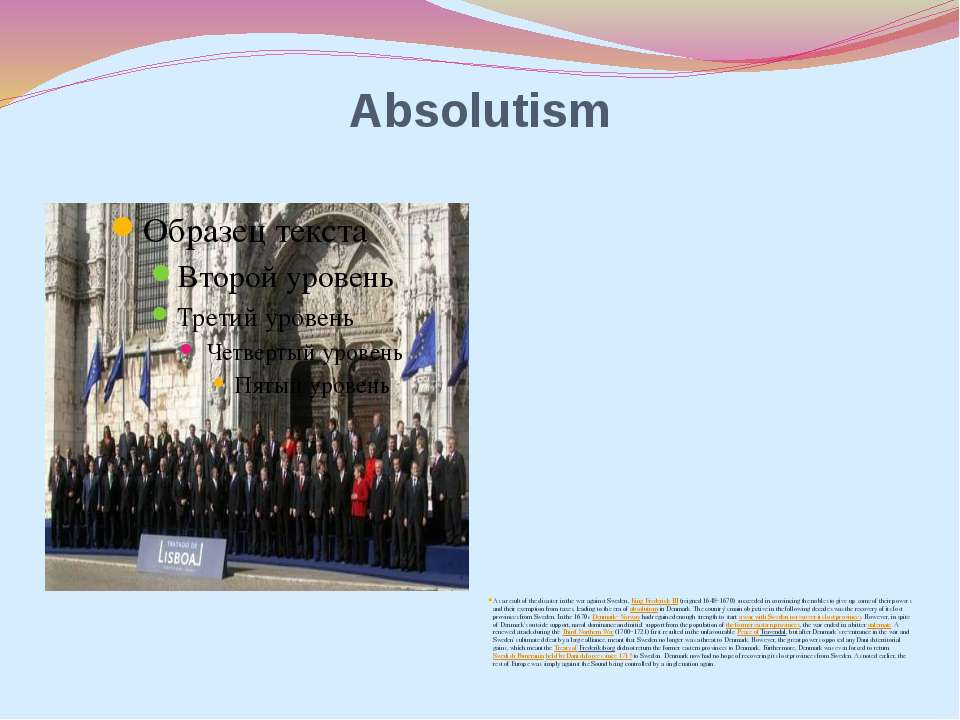 Absolutism As a result of the disaster in the war against Sweden, King Freder...
