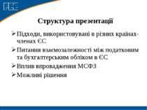 Структура презентації Підходи, використовувані в різних країнах-членах ЄС Пит...