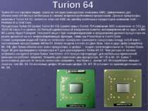 Turion 64 Turion 64 это торговая марка, права на которую принадлежат компании...