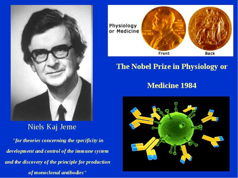 "Niels Kaj Jerne The Nobel Prize in Physiology or Medicine 1984 ""for theories ..."