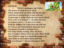 John Keats On the Grasshopper and Cricket The poetry of earth is never dead: ...