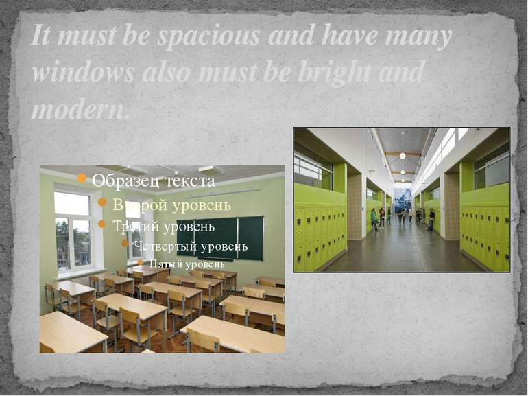 It must be spacious and have many windows also must be bright and modern.