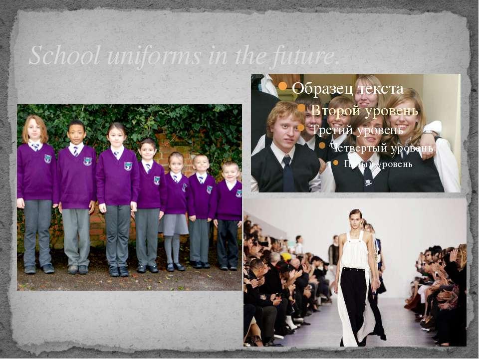 School uniforms in the future.