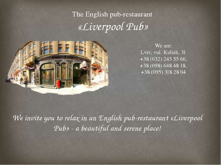 The English pub-restaurant «Liverpool Pub» We are: Lviv, vul. Kulish, 31 +38 ...