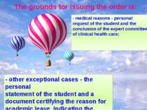 The grounds for issuing the order is: - medical reasons - personal request of...