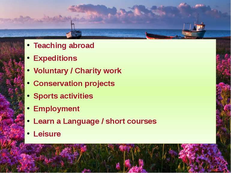 Teaching abroad Expeditions Voluntary / Charity work Conservation projects Sp...