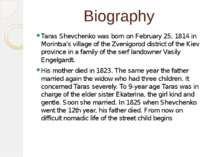 Biography Taras Shevchenko was born on February 25, 1814 in Morintsa's villag...