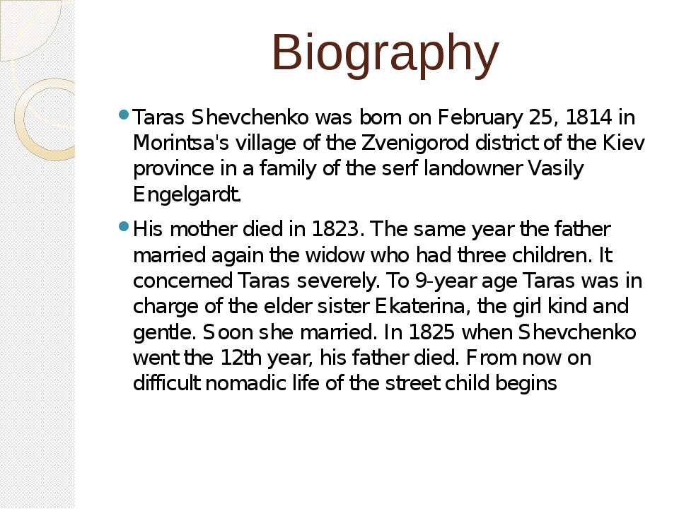 Biography Taras Shevchenko was born on February 25, 1814 in Morintsa's villag...