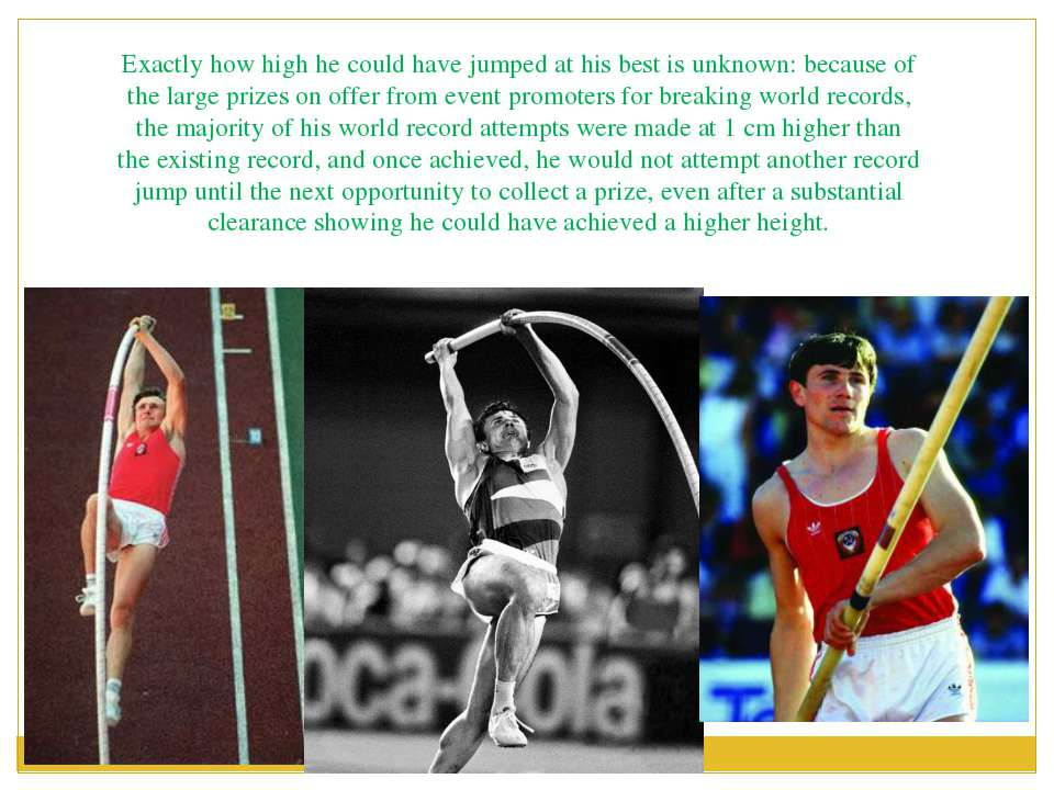 Exactly how high he could have jumped at his best is unknown: because of the ...