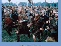 "footage from the movie ""Braveheart"""