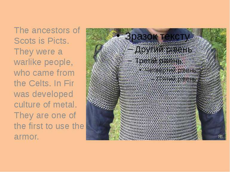 The ancestors of Scots is Picts. They were a warlike people, who came from th...