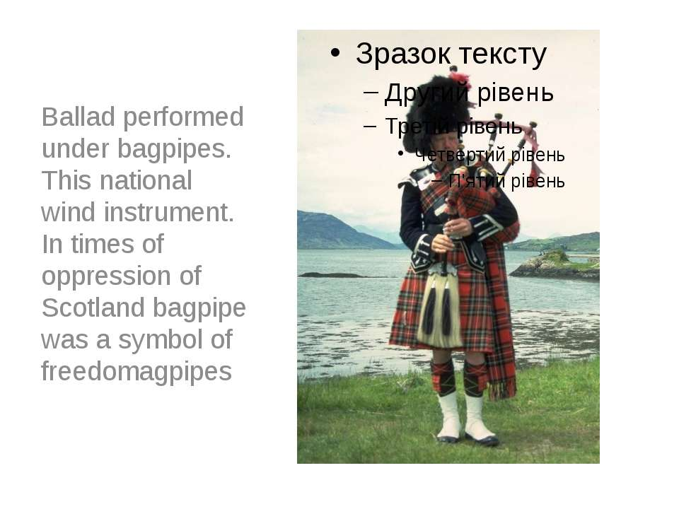 Ballad performed under bagpipes. This national wind instrument. In times of o...