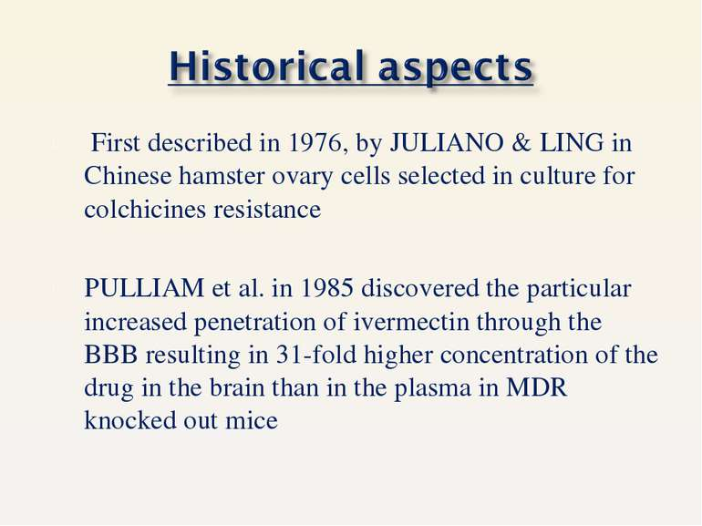 First described in 1976, by JULIANO & LING in Chinese hamster ovary cells sel...