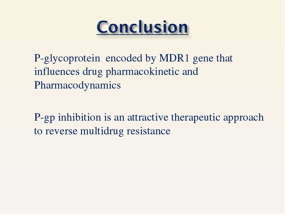 P-glycoprotein encoded by MDR1 gene that influences drug pharmacokinetic and ...