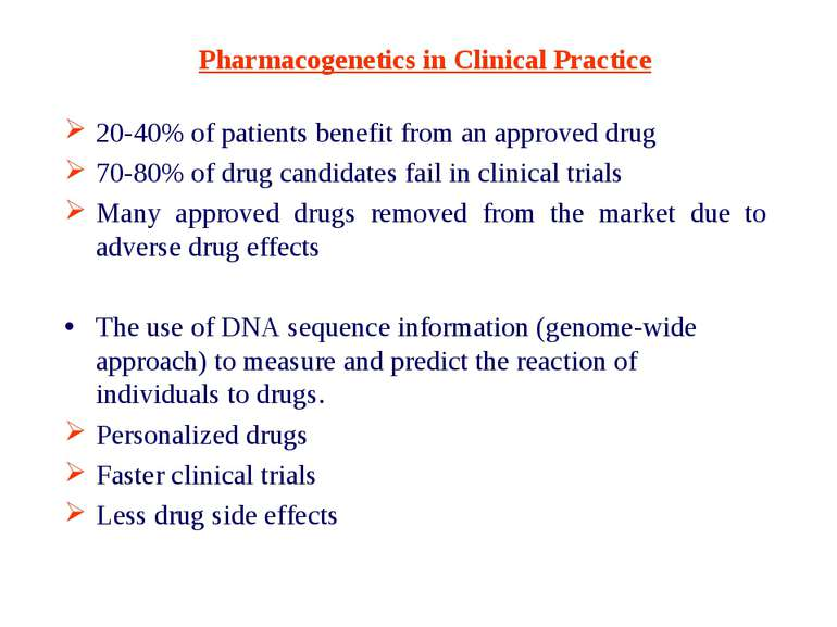 Pharmacogenetics in Clinical Practice 20-40% of patients benefit from an appr...
