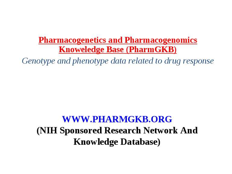 WWW.PHARMGKB.ORG (NIH Sponsored Research Network And Knowledge Database) Phar...