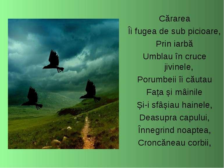 Cărarea Îi fugea de sub picioare, Prin iarbă Umblau în cruce jivinele, Porumb...