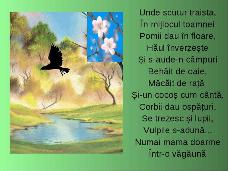 Unde scutur traista, În mijlocul toamnei Pomii dau în floare, Hăul înverzește...