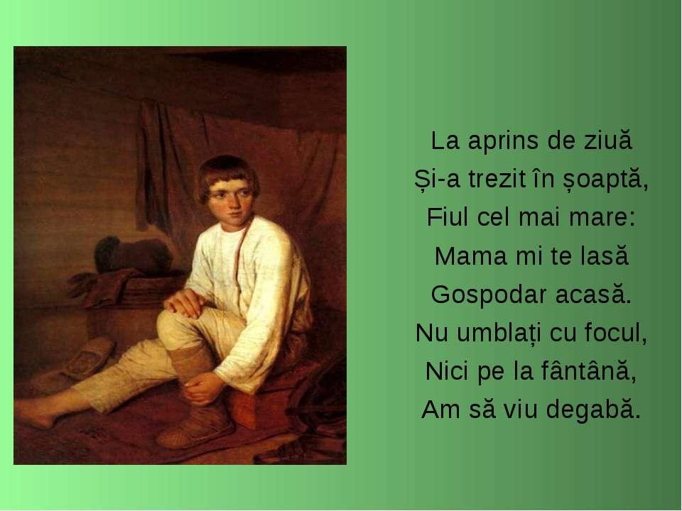 La aprins de ziuă Și-a trezit în șoaptă, Fiul cel mai mare: Mama mi te lasă G...