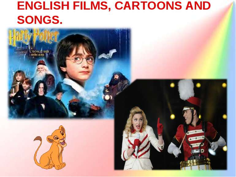 ENGLISH FILMS, CARTOONS AND SONGS.
