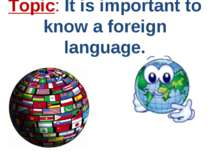 Topic It is important to know a foreign language