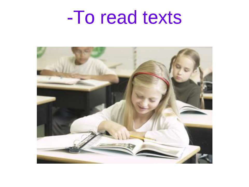 -To read texts