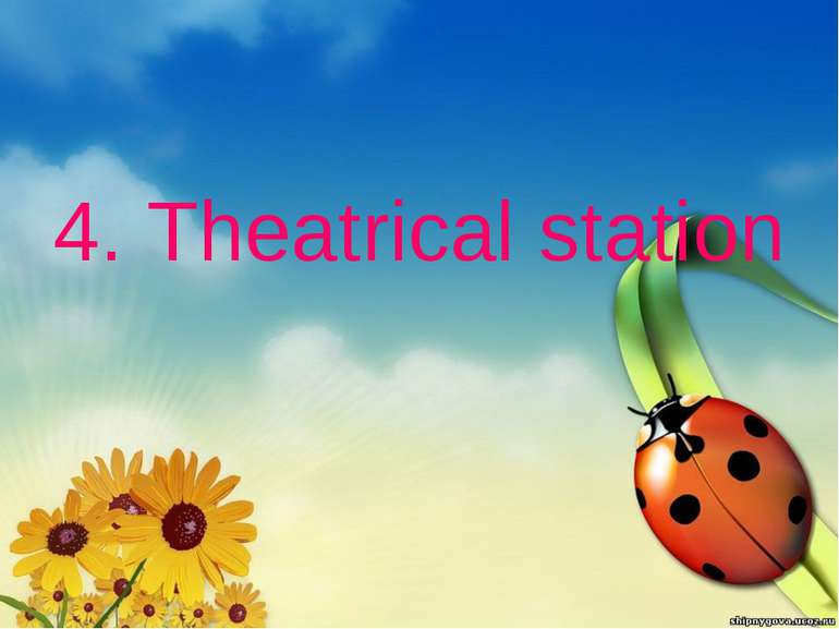 4. Theatrical station