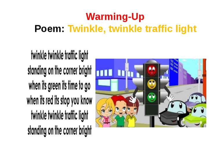 Warming-Up Poem: Twinkle, twinkle traffic light