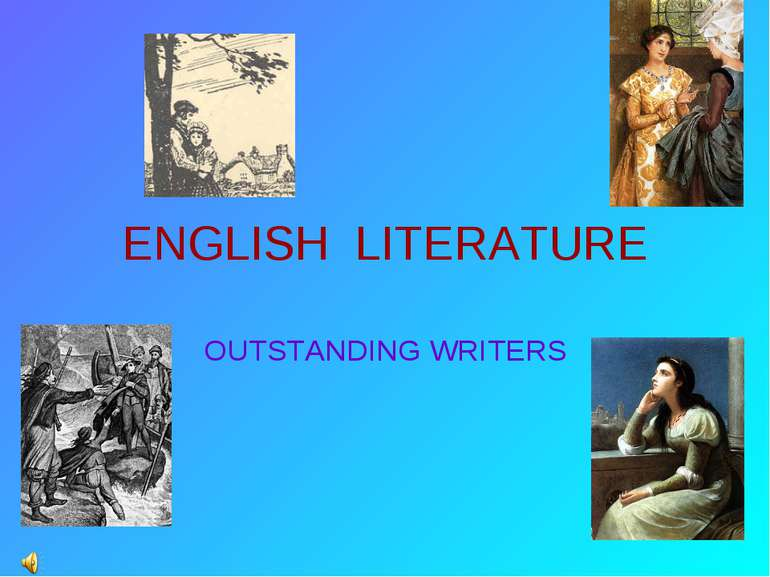 ENGLISH LITERATURE OUTSTANDING WRITERS