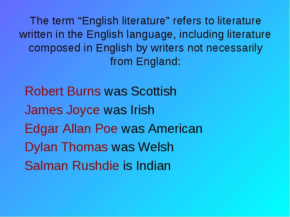 "The term ""English literature"" refers to literature written in the English lan..."