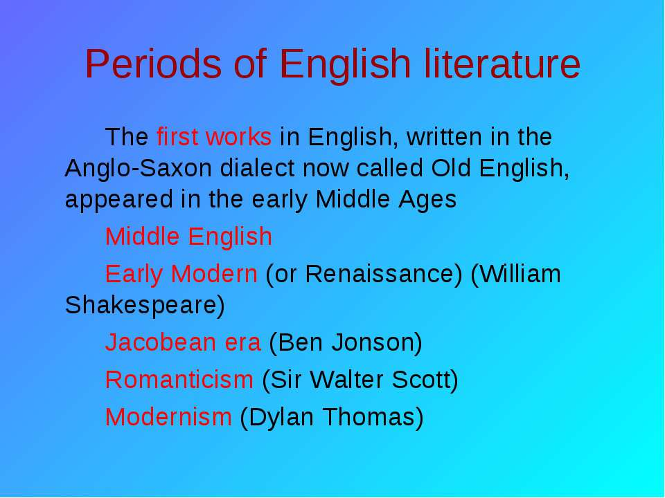 Periods of English literature The first works in English, written in the Angl...