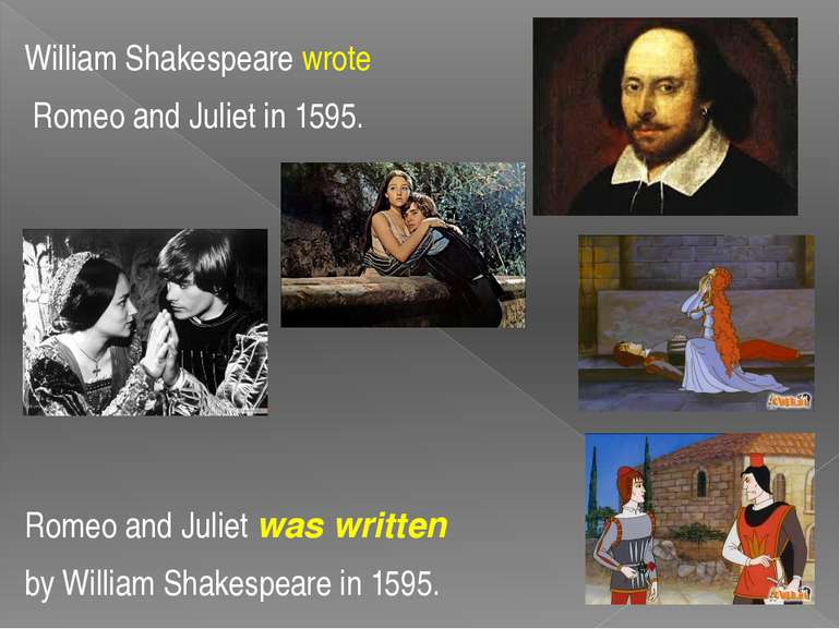 William Shakespeare wrote Romeo and Juliet in 1595. Romeo and Juliet was writ...