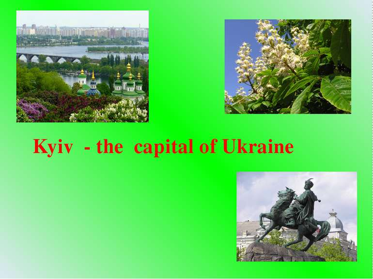 Kyiv - the capital of Ukraine