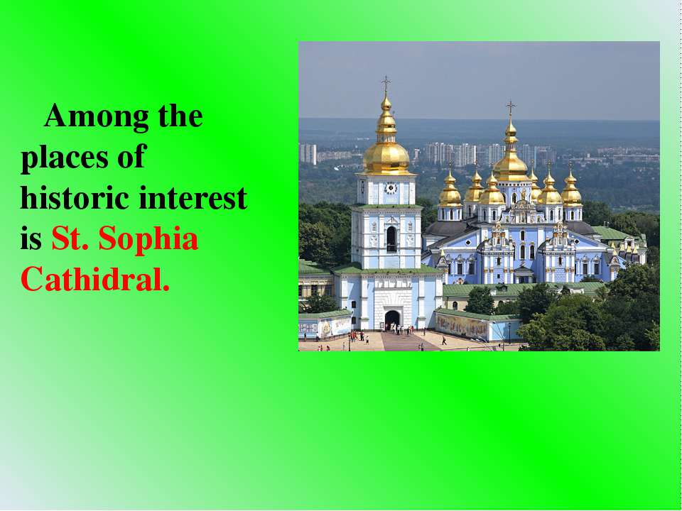Among the places of historic interest is St. Sophia Cathidral.
