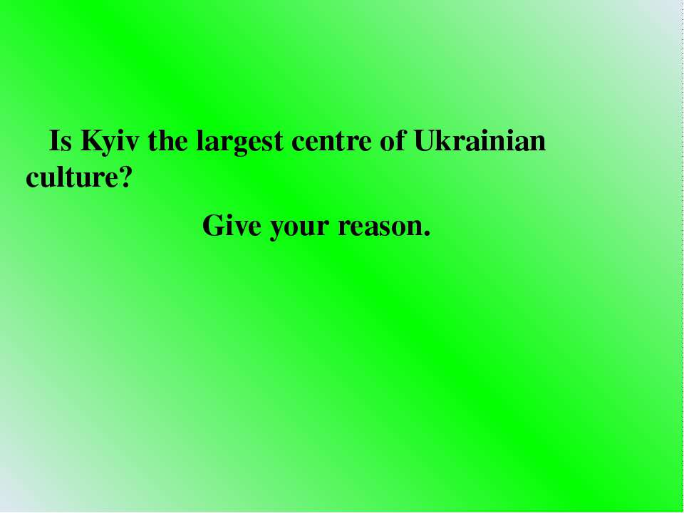 Is Kyiv the largest centre of Ukrainian culture? Give your reason.