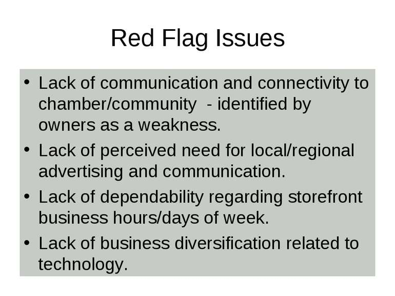 Red Flag Issues Lack of communication and connectivity to chamber/community -...