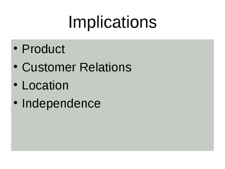 Implications Product Customer Relations Location Independence