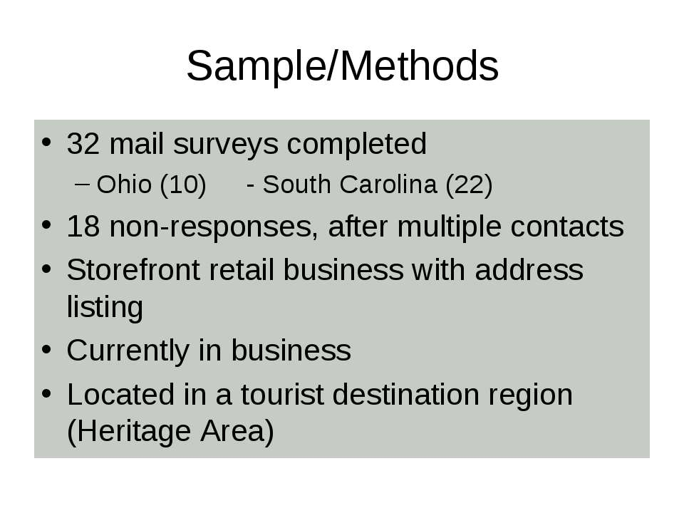 Sample/Methods 32 mail surveys completed Ohio (10) - South Carolina (22) 18 n...