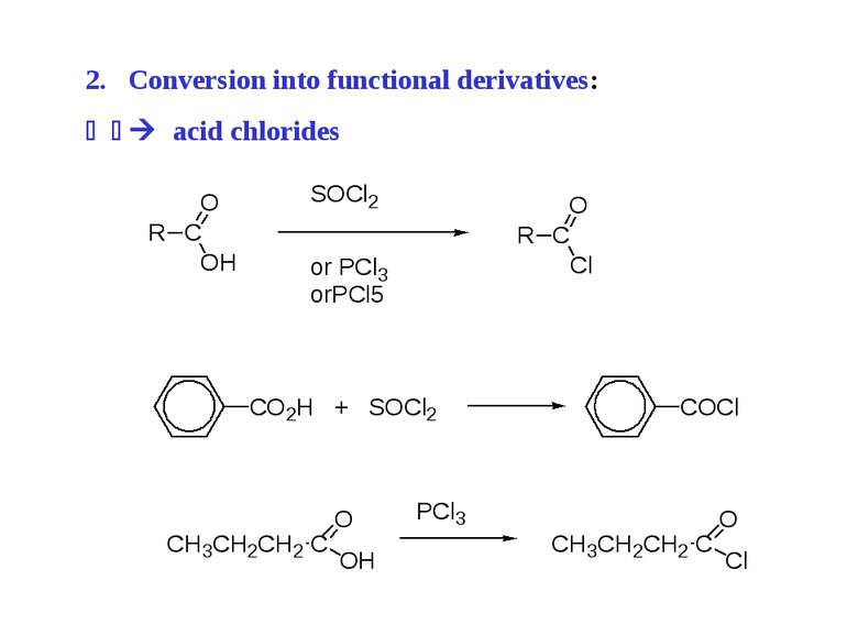 Conversion into functional derivatives: acid chlorides